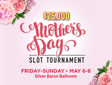 $25,000 Mother's Day Slot Tournament